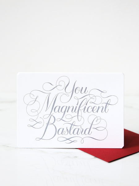 'You Magnificent Bastard' card