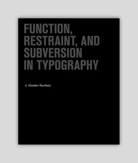 Function, Restraint and Subversion in Typography