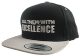 KILL EM' WITH EXCELLENCE (Snapback Hat)