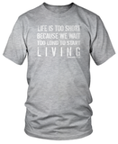 Life is Too Short (Male Tee)
