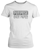 Purpose Over Paper (Ladies Tee)