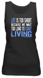 Life is Too Short (Slub Tank)