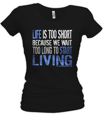 Life is Too Short (Ladies Tee)