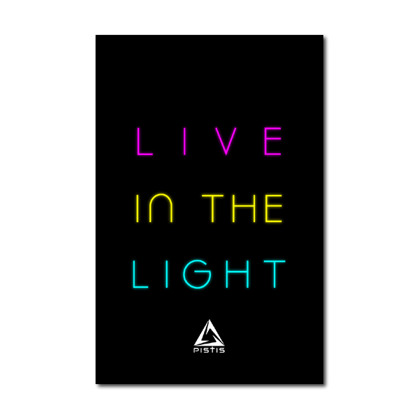 """Live In The Light"" Print"
