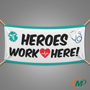 Heroes Work Here Banners | Appreciation Banner | Minuteman Press San Antonio TX