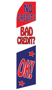 No Credit Bad Credit Ok Feather Flag | Stock Design - Minuteman Press formely La Luz Printing Company | San Antonio TX Printing-San-Antonio-TX