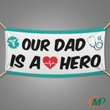 """Our Dad Is A Hero"" Large 6ft x 3ft Banner - Minuteman Press formely La Luz Printing Company 