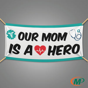 """Our Mom Is A Hero"" Large 6ft x 3ft Banner - Minuteman Press formely La Luz Printing Company 