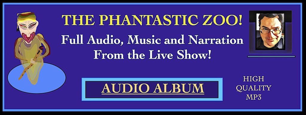 THE PHANTASTIC ZOO AUDIO ALBUM (from live show)
