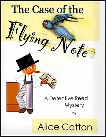 THE CASE OF THE FLYING NOTE - A Detective Reed Mystery