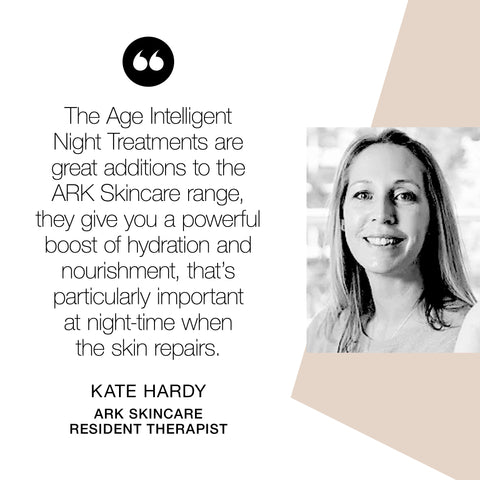 Kate Hardy, ARK Skincare's Resident therapist's positive feedback on ARK's night treatments