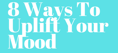 Title: 8 ways to uplift your mood
