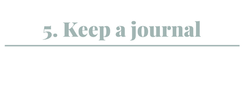Image Title: 5. Keep a journal