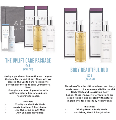 ARK Skincare's Uplift Care Package including 1 Vitality Body & Wash, 1 Nourishing hand & body lotion, 1 mini hydrating beauty mist and an ARK Skincare travel bag. Was £95, now £45. ARK Skincare's Body Beautiful Duo including 1 Vitality Hand & Body wash & 1 Nourishing hand and body lotion. Was £58, now £38.