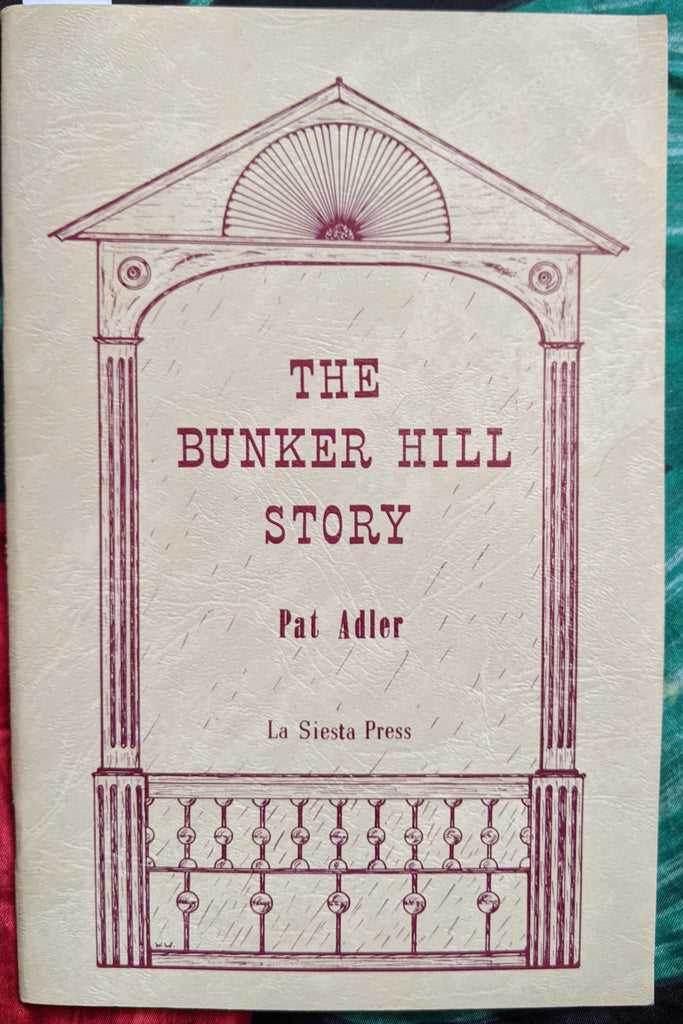 The Bunker Hill Story by Pat Adler (La Siesta Press, 1964 edition)
