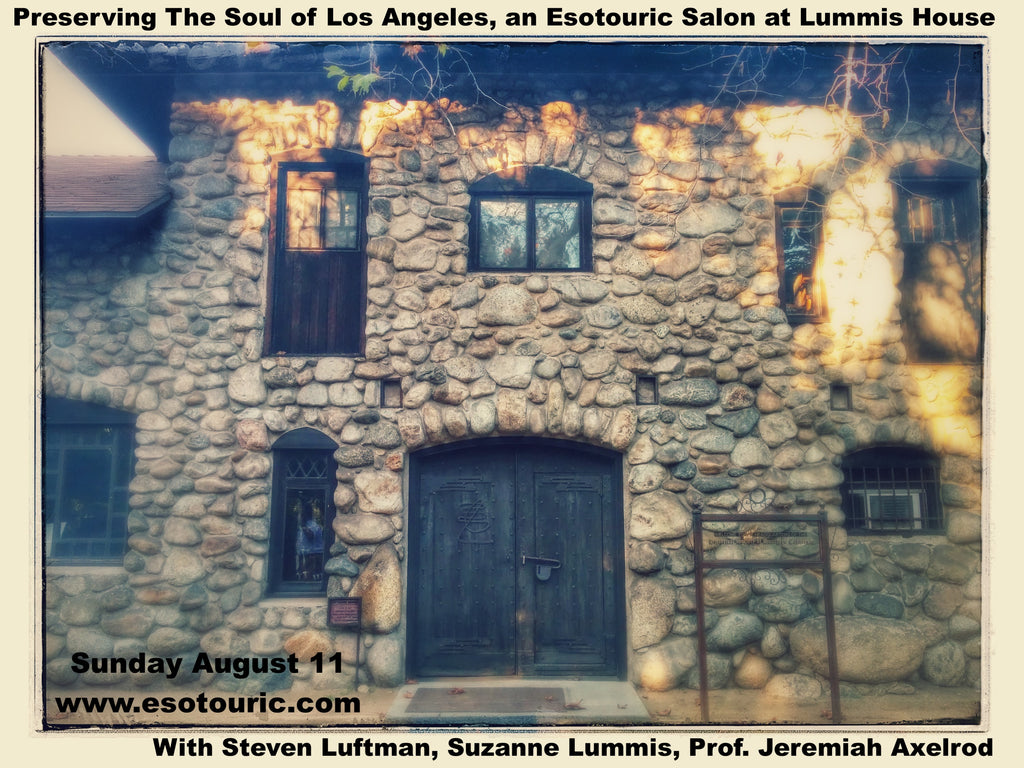 Preserving The Soul of Los Angeles, an Esotouric Salon at Lummis House - Group Discount