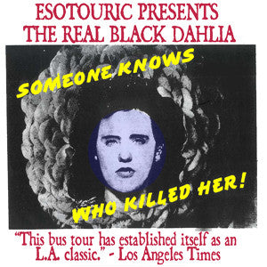 Saturday July 16th - The Real Black Dahlia 12-4pm