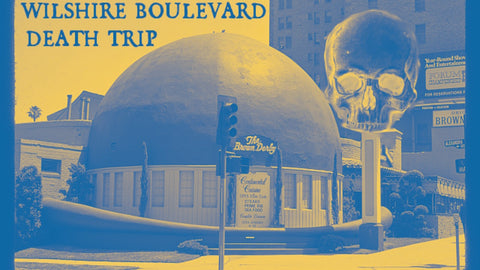 Wilshire Boulevard Death Trip Tour - Saturday, July 20th