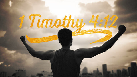 1 Timothy 4:12: 4-Week Series