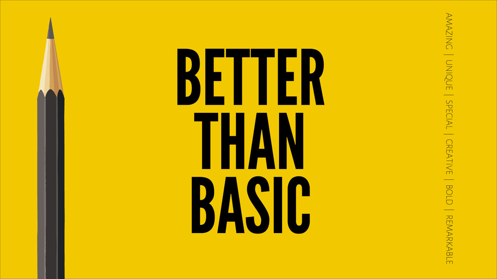 Better Than Basic: 4-Week Back to School Series