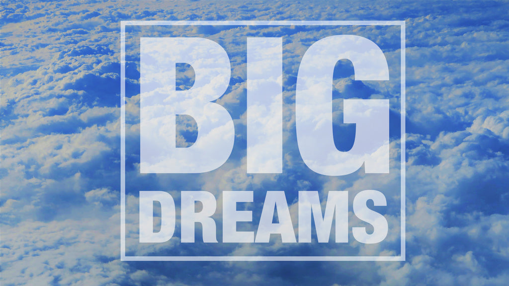 Big Dreams: 4-Week Series