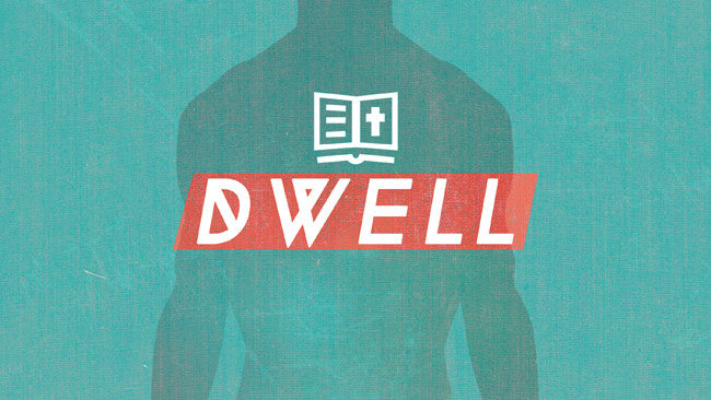 Dwell: 4-Week Series