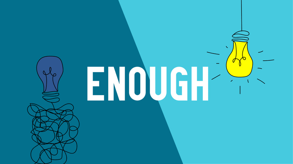 Enough: 4-Week Series