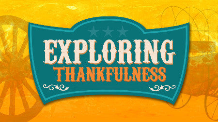 Exploring Thankfulness Series