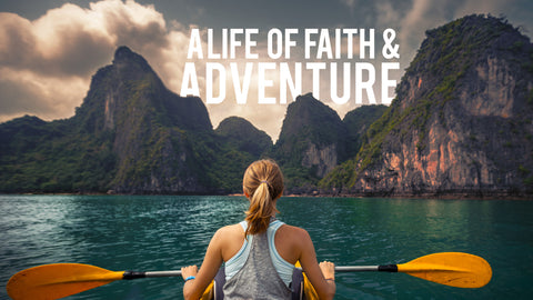 A Life of Faith and Adventure: 4-Week Series