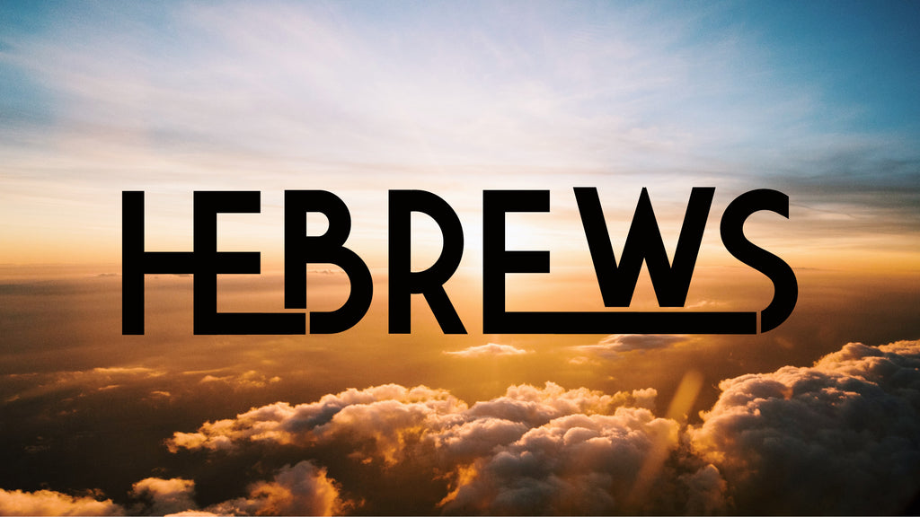 Hebrews: New Youth Small Group Series