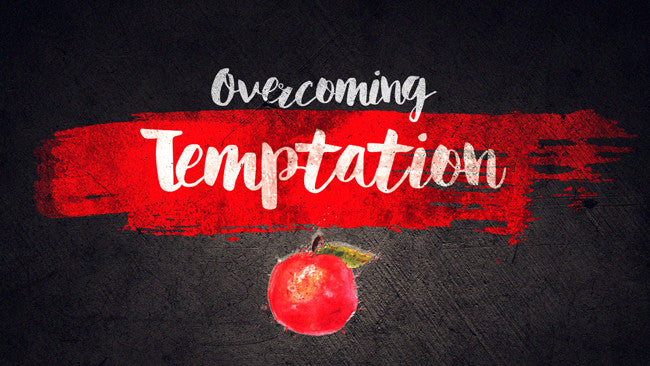 Overcoming Temptation: 6-Week Series