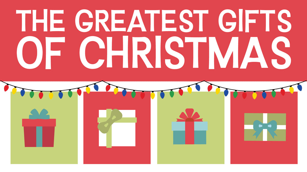 THE GREATEST GIFTS OF CHRISTMAS: 4-Week Kids' Series