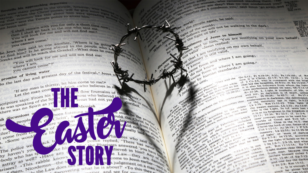 The Easter Story: 4-Week Series