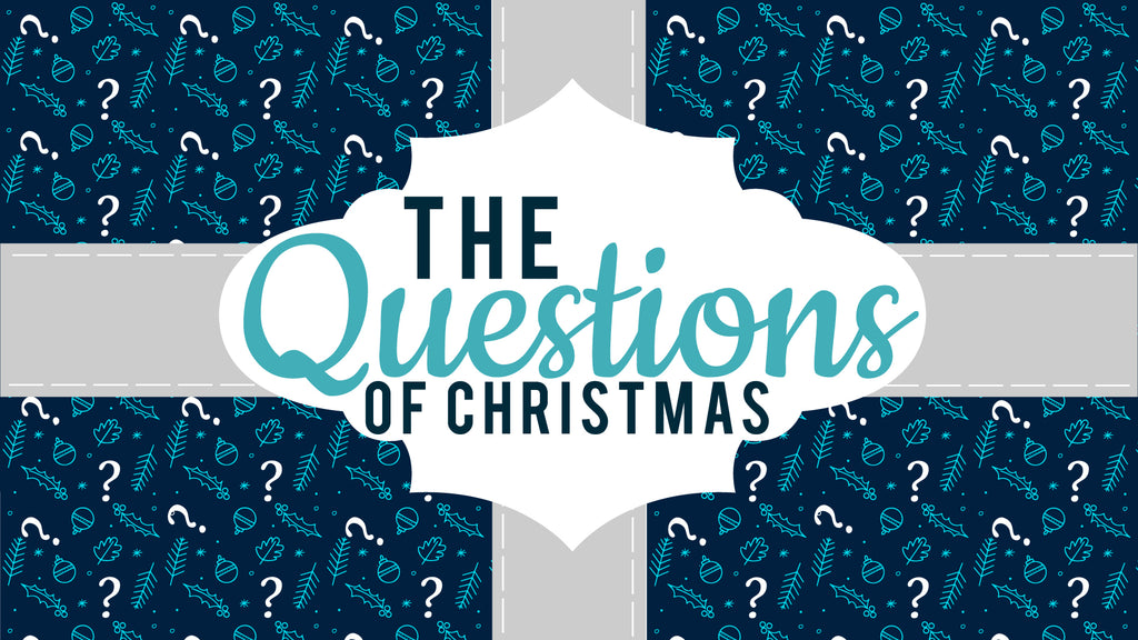 The Questions of Christmas: NEW 4-Week Junior High Series
