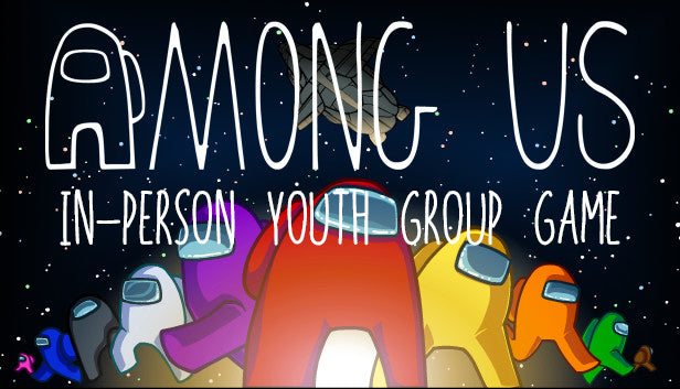 AMONG US: IN-PERSON YOUTH GROUP GAME