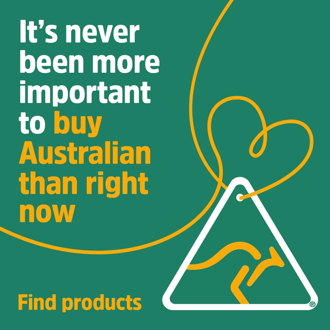 Buy Australian Made Now - it's never been more important