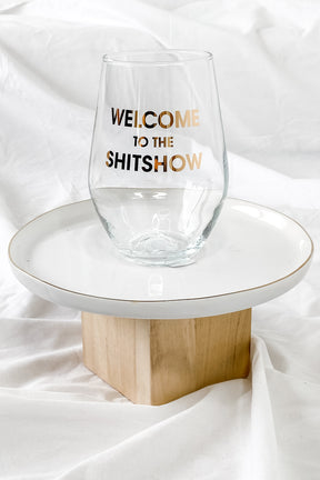 Welcome To The Shitshow Wine Glass