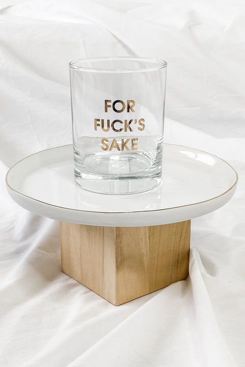 For Fuck's Sake Rocks Glass