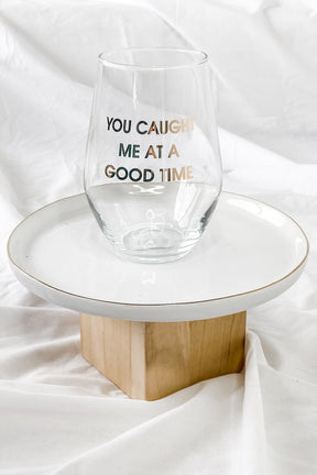 You Caught Me Wine Glass