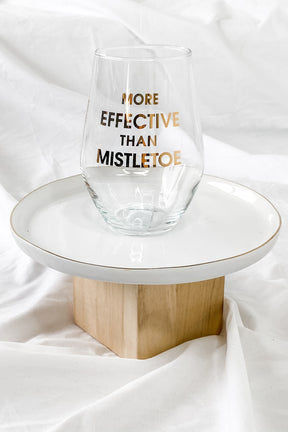 More Effective Than Mistletoe Wine Glass