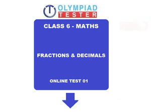 Class 6 Maths Olympiad Sample paper - Fractions and decimals 01