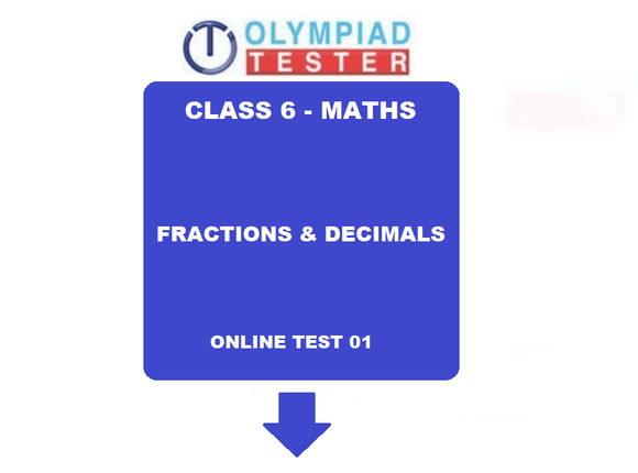 Class 6 Maths Olympiad Sample paper - Fractions and decimals