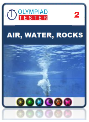 OLYMPIADTESTER CERTIFIED STUDENT EXAM (OCS) - CLASS 2 SCIENCE - AIR WATER ROCKS - Olympiadtester