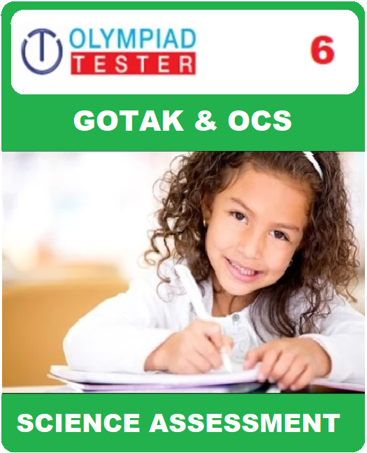 GOTAK & OCS CERTIFICATION - CLASS 6 SCIENCE - ASSESSMENT 01 - Olympiadtester