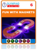 Olympiadtester Certified Student exam (OCS)  - Class 6 Science - Fun with Magnets - Olympiad