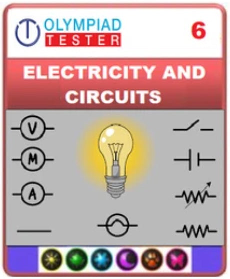 GOTAK & OCS Certification - Class 6 Science Electricity and circuits - Assessment 01 - Olympiadtester
