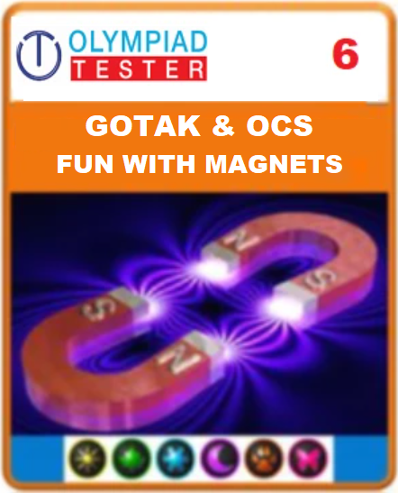 GOTAK & OCS Certification - Class 6 Science fun with magnets - Assessment 01 - Olympiadtester