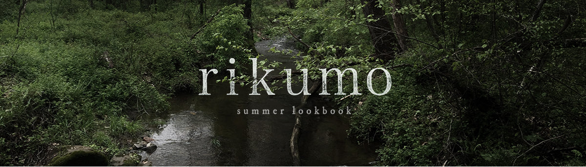 Rikumo Summer Lookbook