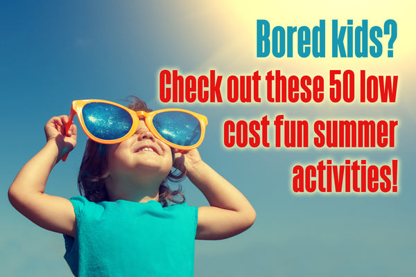 50 Low Cost or Free Activities for the Upcoming Summer