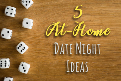 5 At-Home Date Nights (that don't involve TV!)